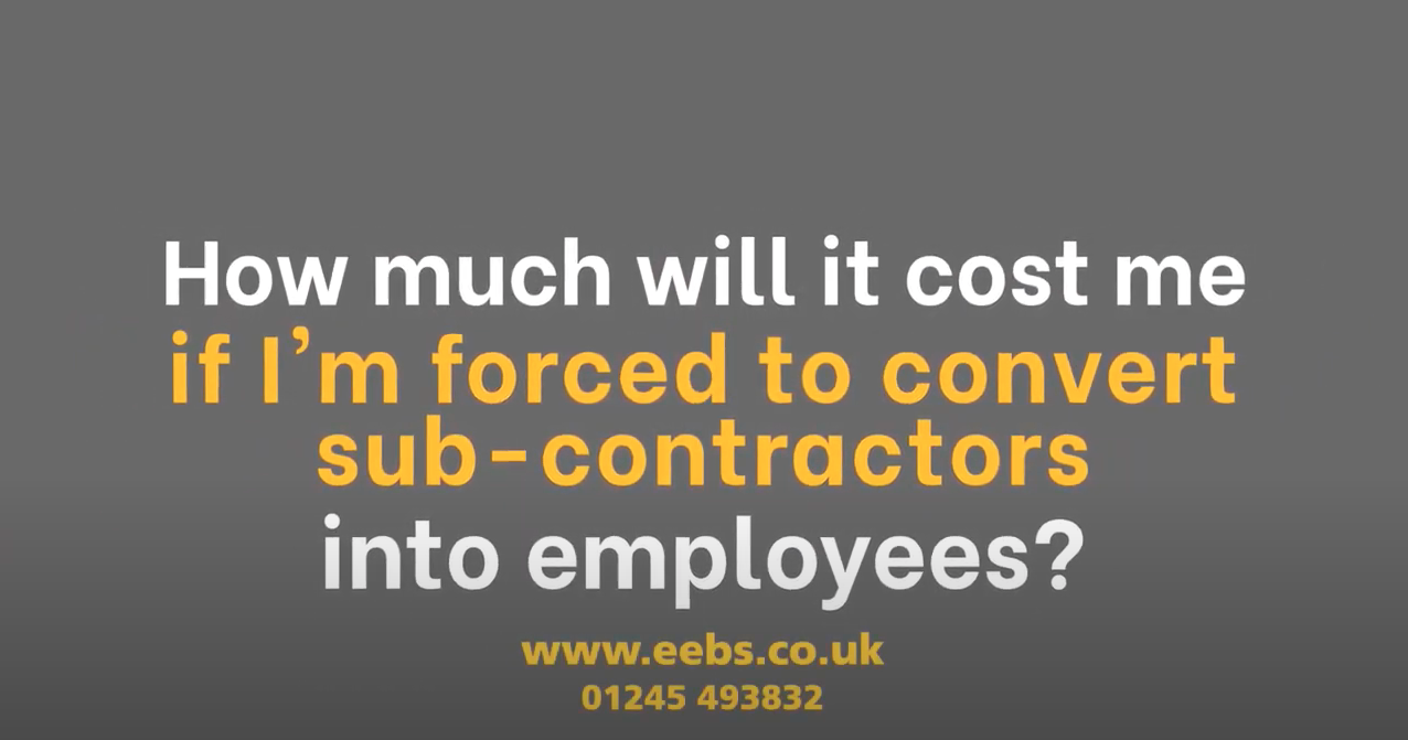 What will it cost me if I'm forced to convert sub-contractors to employees?