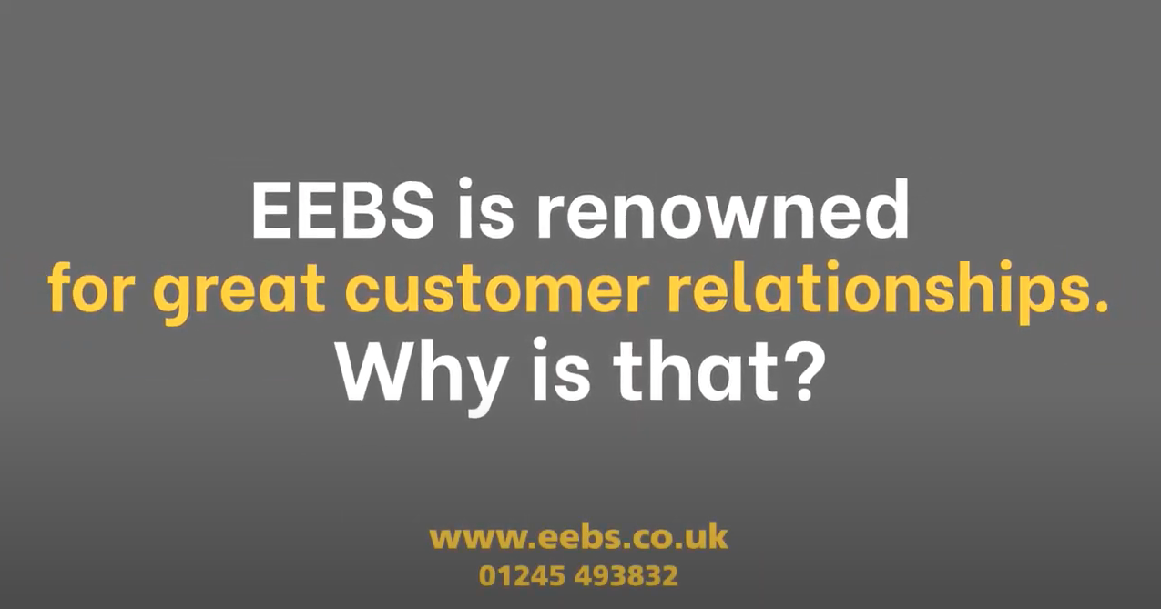 EEBS is renowned for great customer relationships. Why is that?