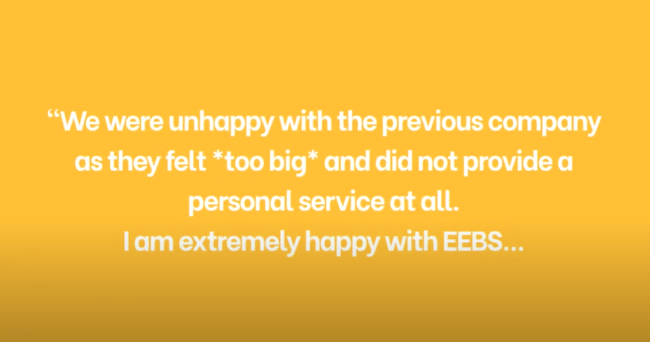 What do EEBS' clients say about the service you provide?