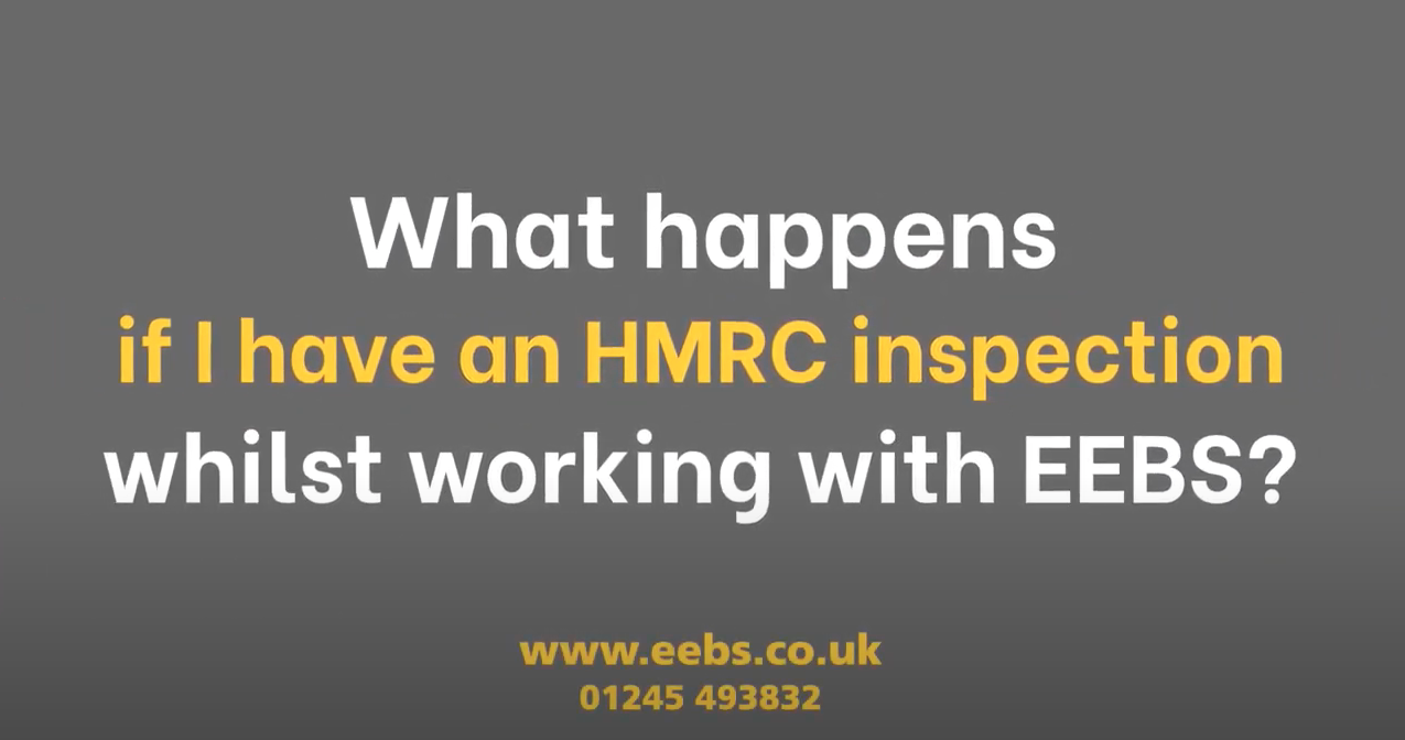 What happens if I have an HMRC inspection whilst working with EEBS?